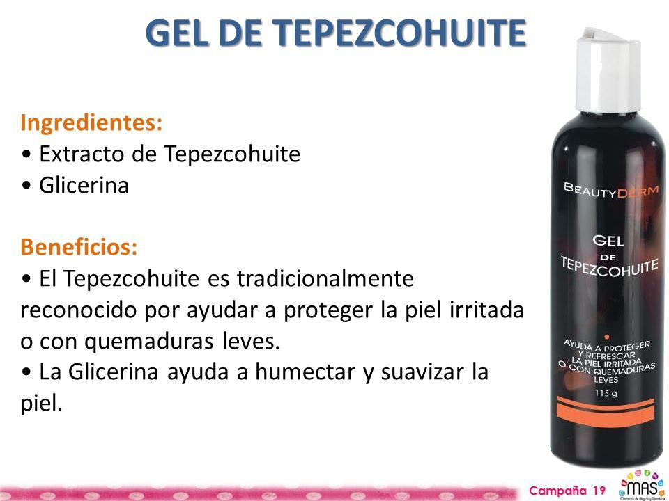 GEL DE TEPEZCOHUITE Ingredientes: • Extracto de Tepezcohuite