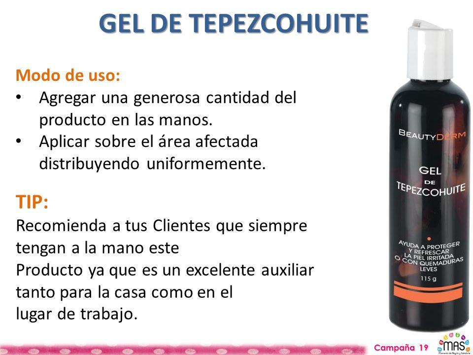 GEL DE TEPEZCOHUITE TIP: Modo de uso: