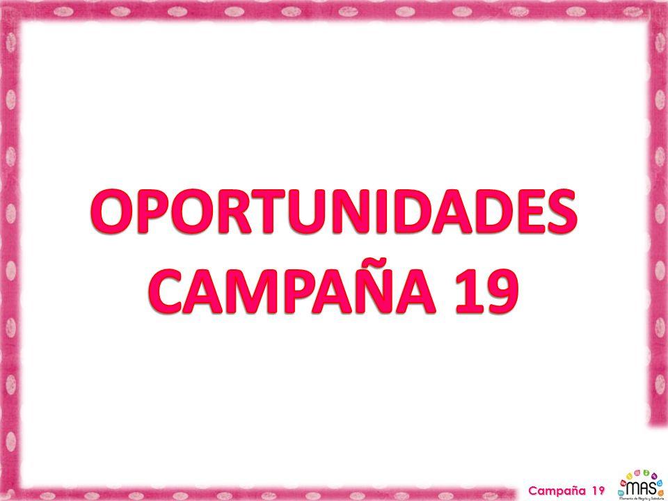 OPORTUNIDADES CAMPAÑA 19