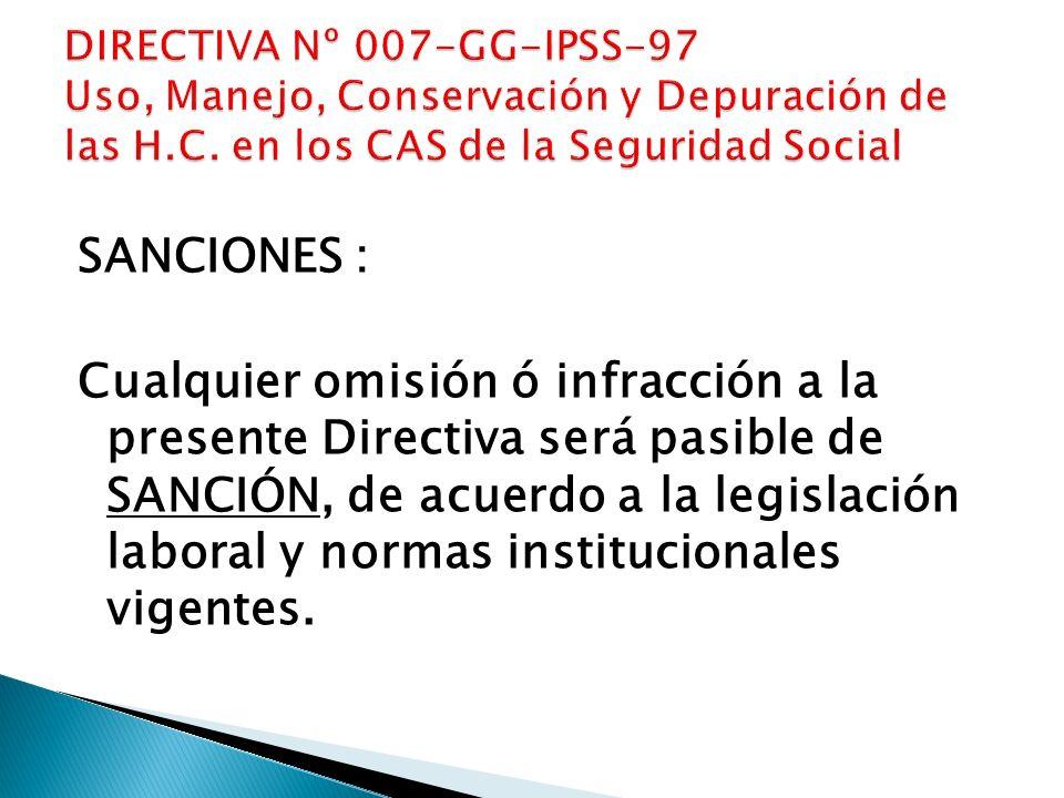 DIRECTIVA Nº 007-GG-IPSS-97 Uso, Manejo, Conservación y Depuración de las H.C. en los CAS de la Seguridad Social