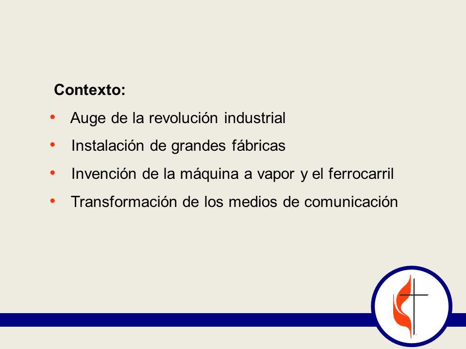 Contexto: Auge de la revolución industrial. Instalación de grandes fábricas. Invención de la máquina a vapor y el ferrocarril.
