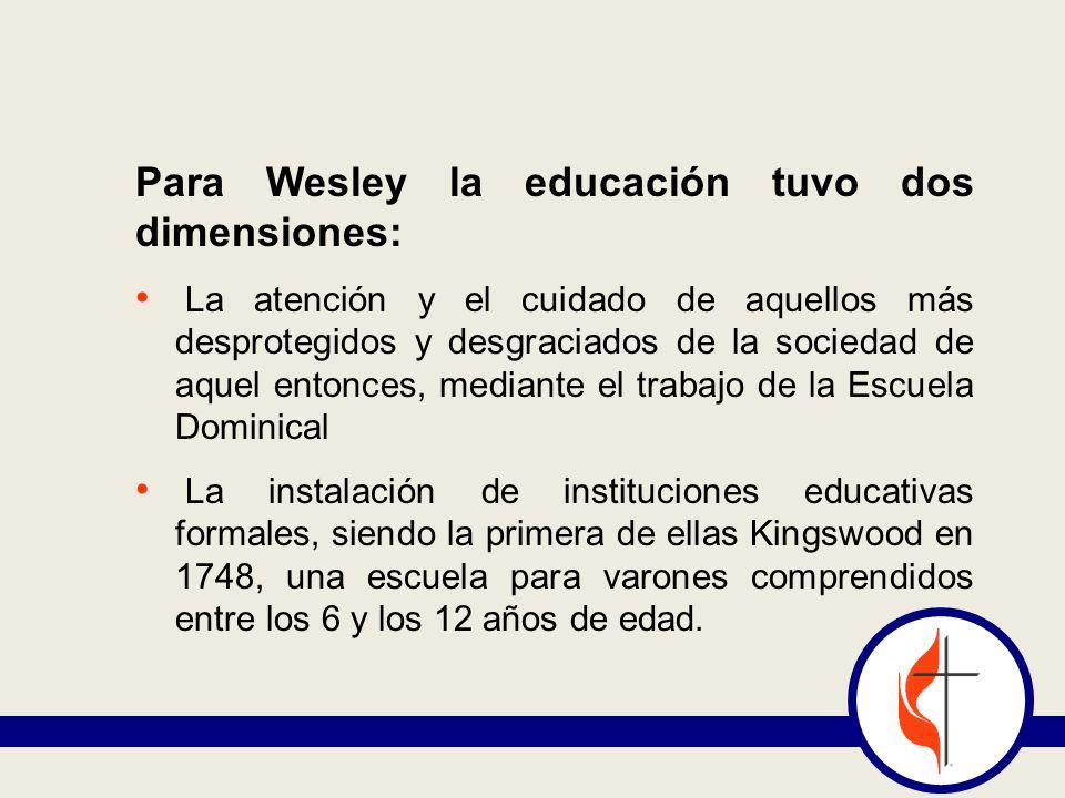 Para Wesley la educación tuvo dos dimensiones: