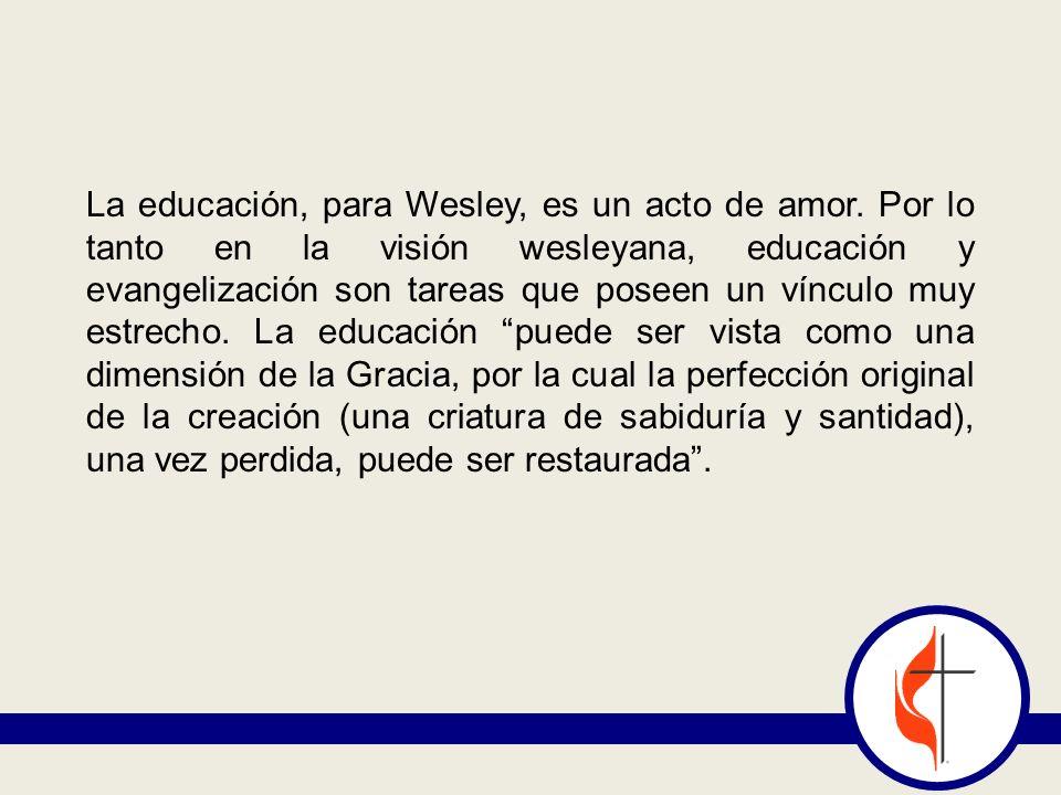 La educación, para Wesley, es un acto de amor