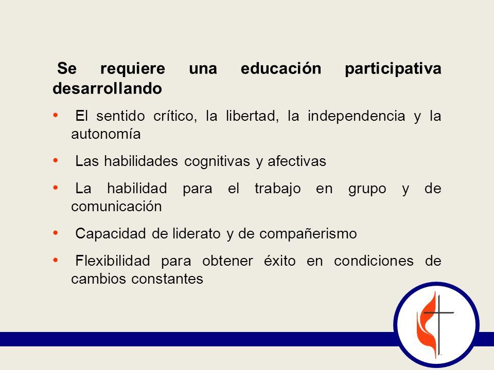Se requiere una educación participativa desarrollando