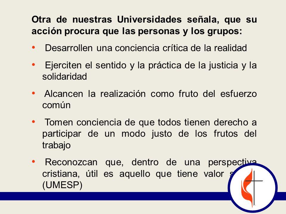 Otra de nuestras Universidades señala, que su acción procura que las personas y los grupos: