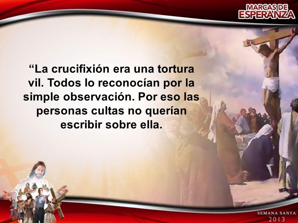 La crucifixión era una tortura vil