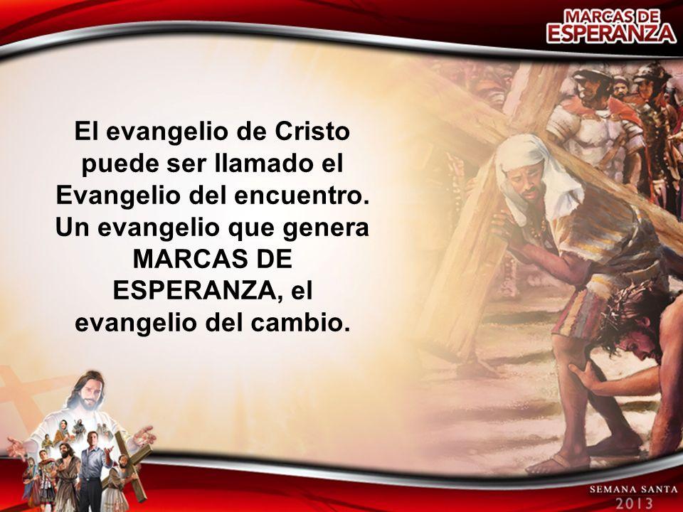 El evangelio de Cristo puede ser llamado el Evangelio del encuentro