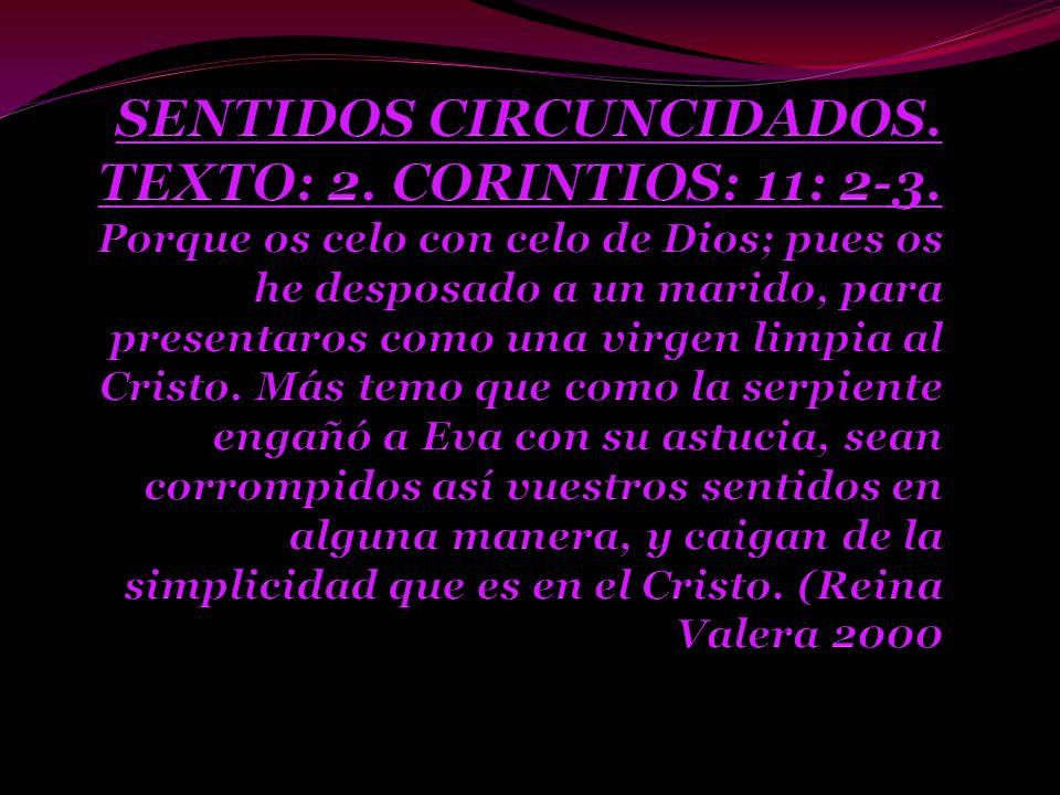 SENTIDOS CIRCUNCIDADOS. TEXTO: 2. CORINTIOS: 11: 2-3