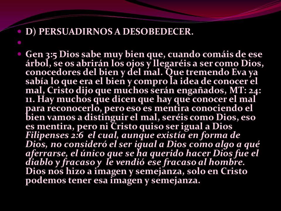 D) PERSUADIRNOS A DESOBEDECER.