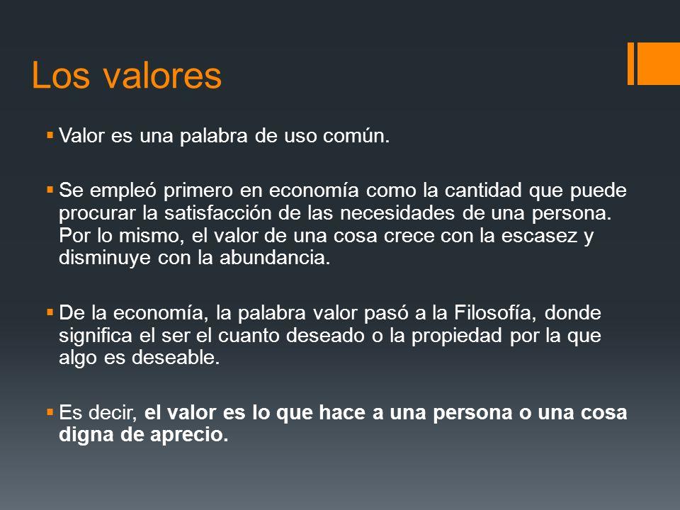 Los valores Valor es una palabra de uso común.