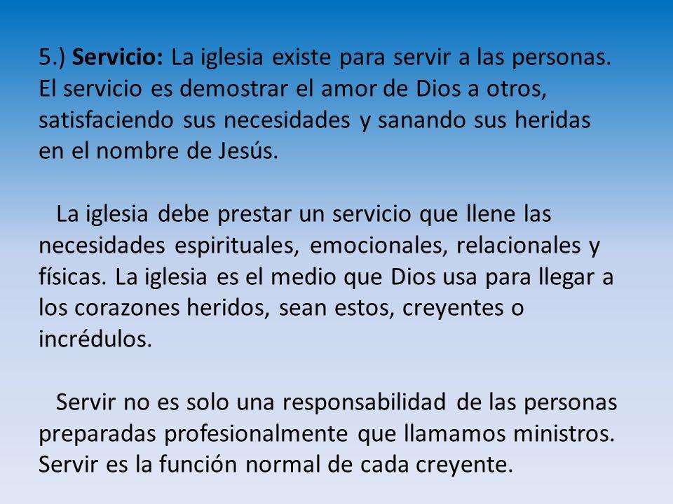 5. ) Servicio: La iglesia existe para servir a las personas