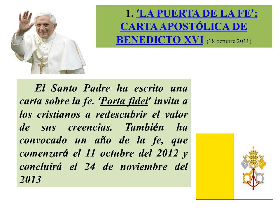 1. 'LA PUERTA DE LA FE': CARTA APOSTÓLICA DE BENEDICTO XVI (18 octubre 2011)