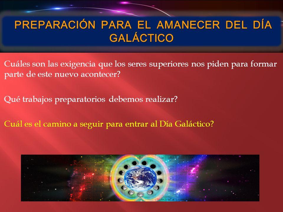 PREPARACIÓN PARA EL AMANECER DEL DÍA GALÁCTICO