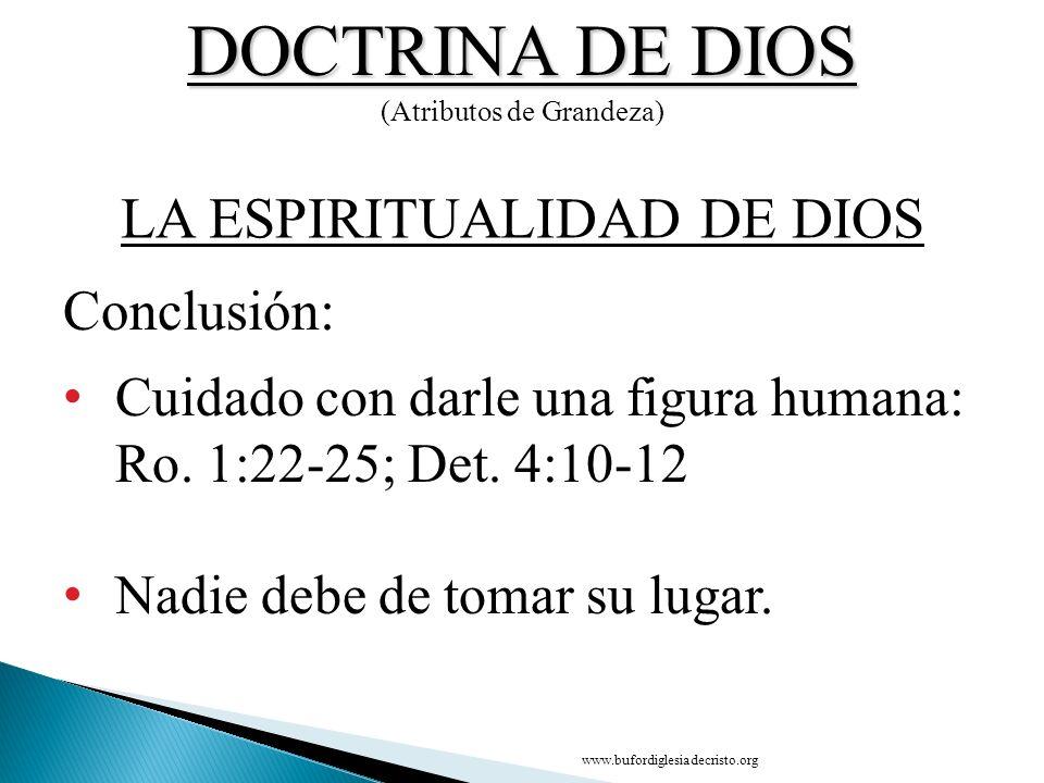 DOCTRINA DE DIOS LA ESPIRITUALIDAD DE DIOS Conclusión: