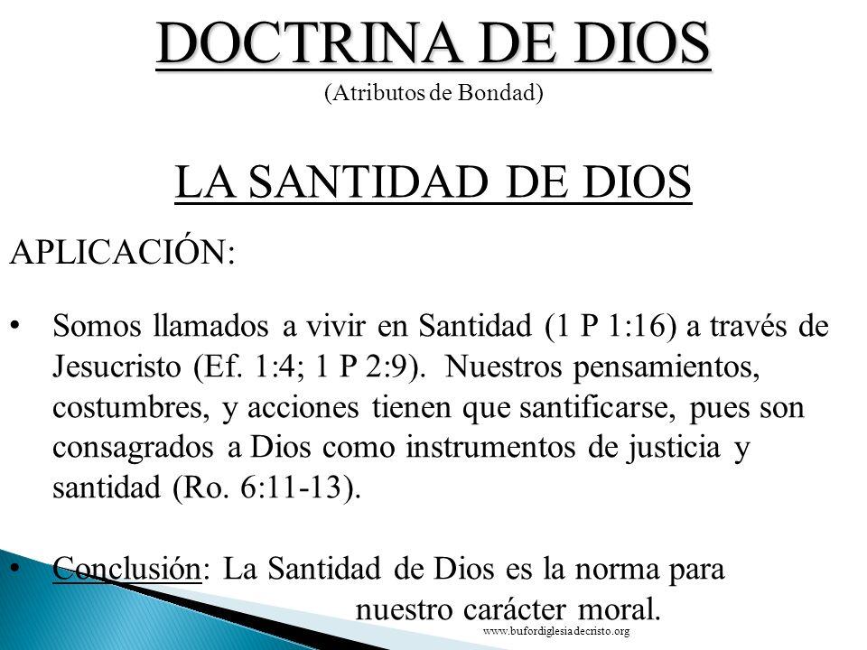 DOCTRINA DE DIOS LA SANTIDAD DE DIOS APLICACIÓN: