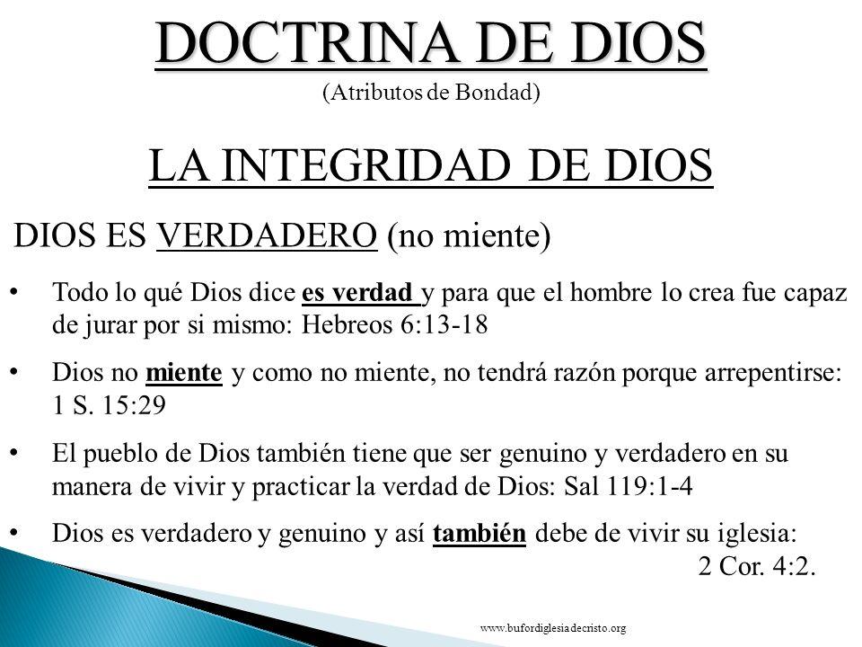 DOCTRINA DE DIOS LA INTEGRIDAD DE DIOS DIOS ES VERDADERO (no miente)
