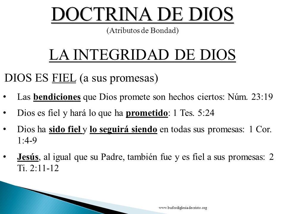 DOCTRINA DE DIOS LA INTEGRIDAD DE DIOS DIOS ES FIEL (a sus promesas)