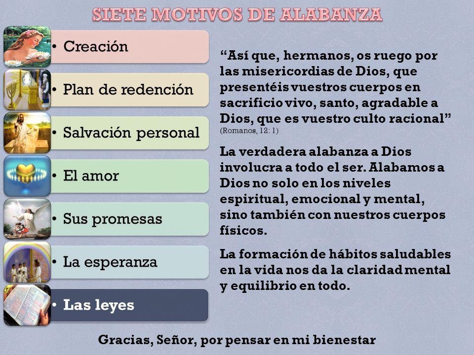 SIETE MOTIVOS DE ALABANZA Gracias, Señor, por pensar en mi bienestar