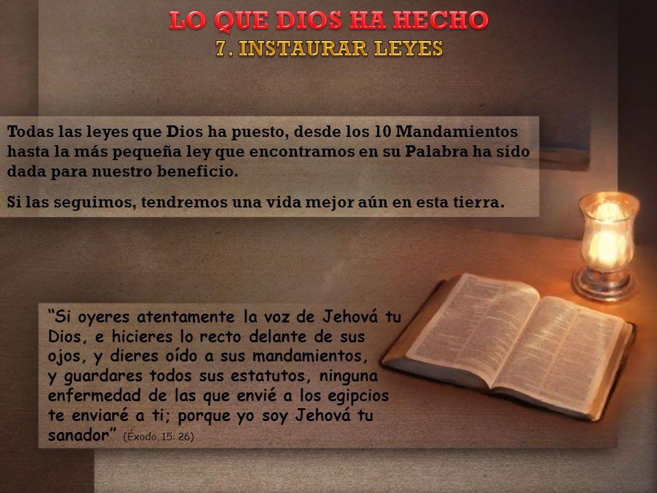 LO QUE DIOS HA HECHO 7. INSTAURAR LEYES
