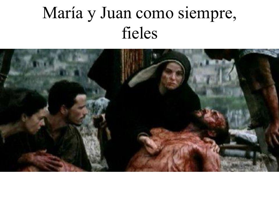 María y Juan como siempre, fieles