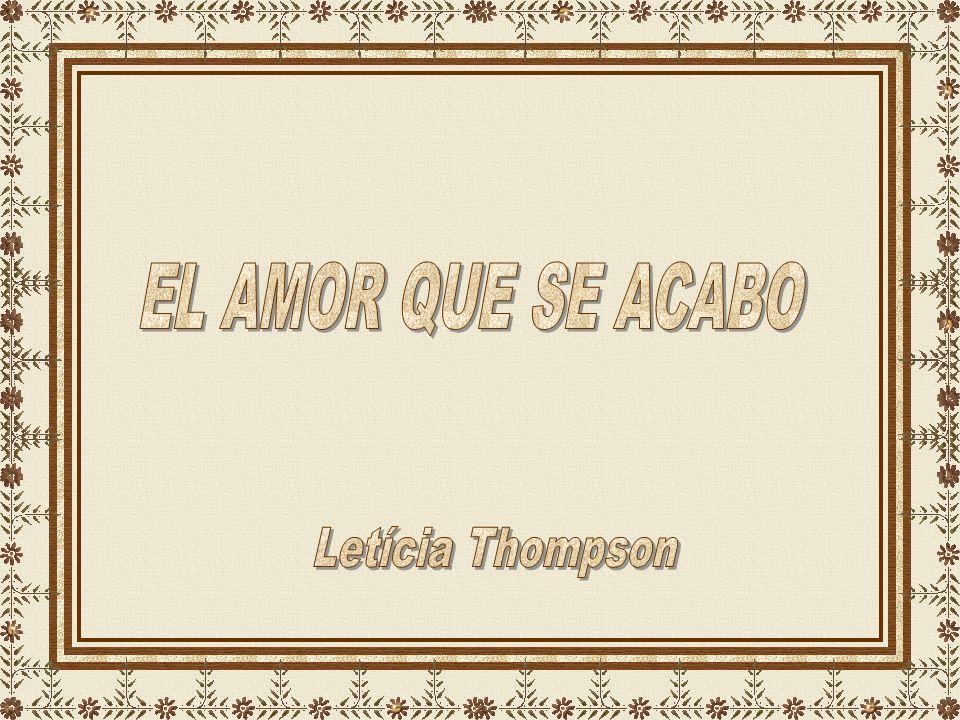 EL AMOR QUE SE ACABO Letícia Thompson