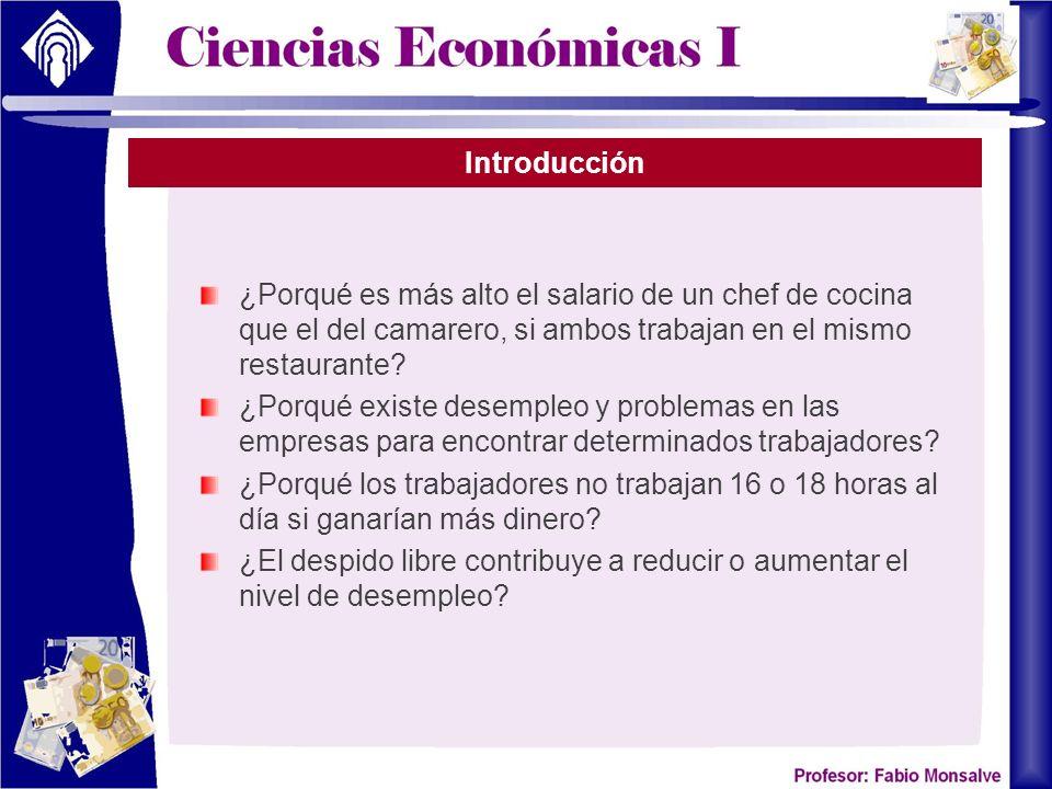 Introducción ¿Porqué es más alto el salario de un chef de cocina que el del camarero, si ambos trabajan en el mismo restaurante