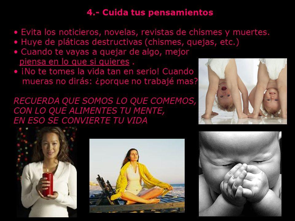 4.- Cuida tus pensamientos