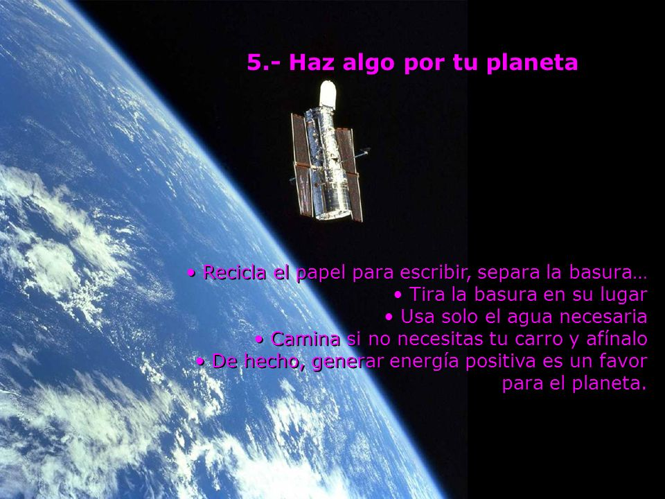 5.- Haz algo por tu planeta