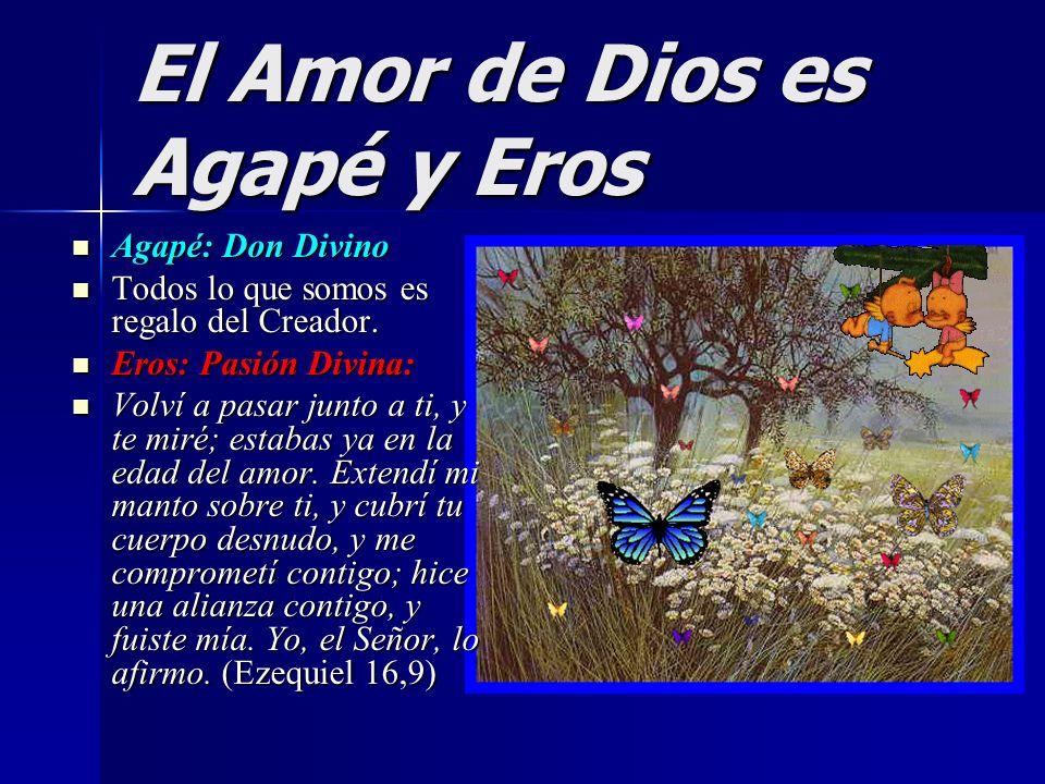 El Amor de Dios es Agapé y Eros