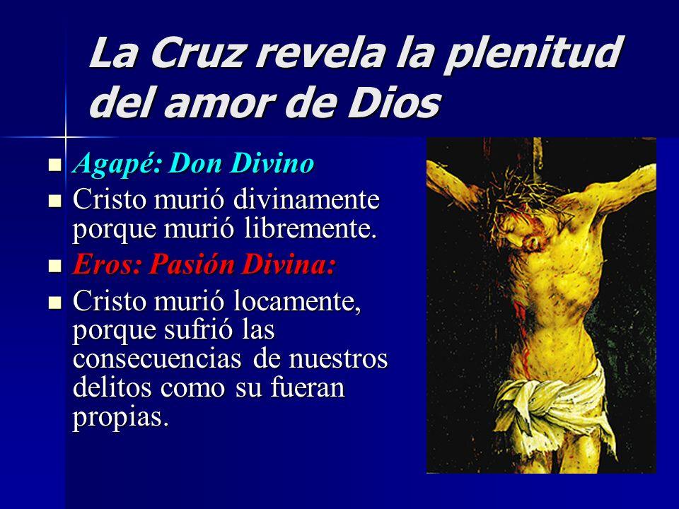 La Cruz revela la plenitud del amor de Dios