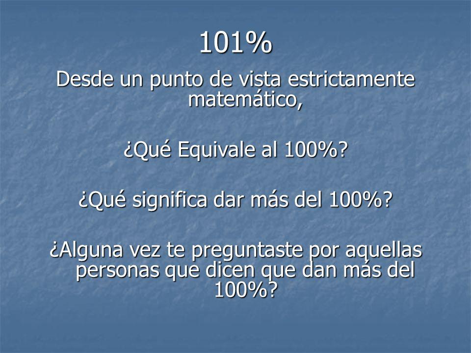 101% Desde un punto de vista estrictamente matemático,
