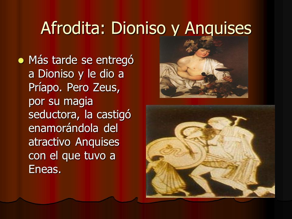 Afrodita: Dioniso y Anquises