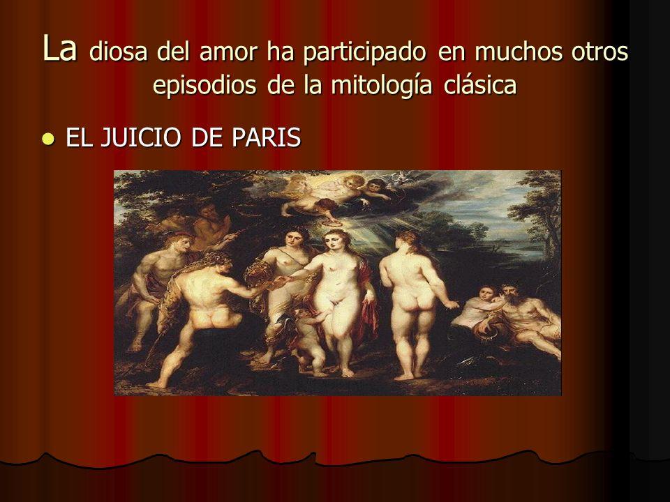 La diosa del amor ha participado en muchos otros episodios de la mitología clásica