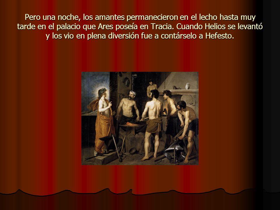 Pero una noche, los amantes permanecieron en el lecho hasta muy tarde en el palacio que Ares poseía en Tracia.