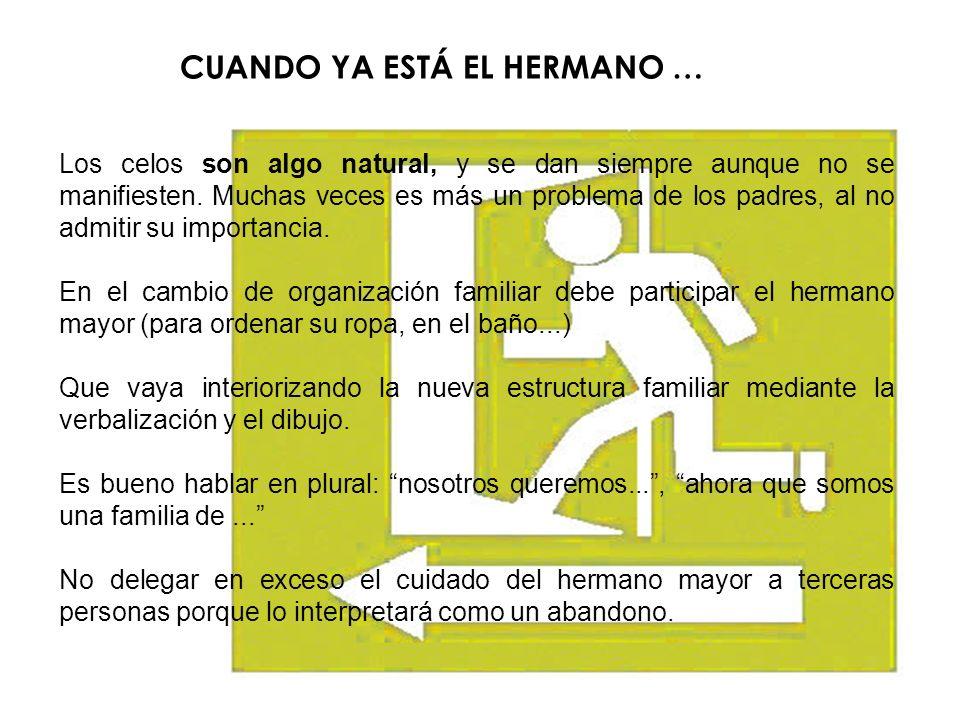 CUANDO YA ESTÁ EL HERMANO …
