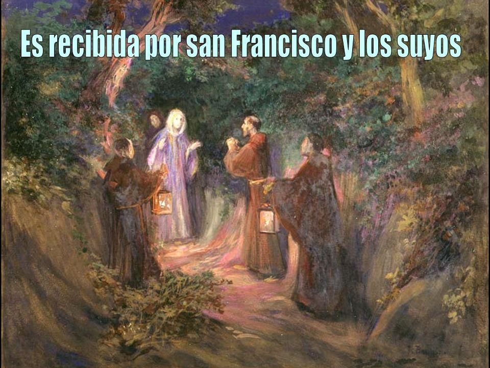 Es recibida por san Francisco y los suyos