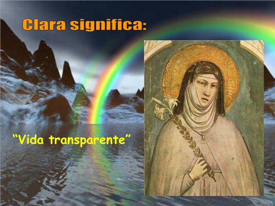 Clara significa: Vida transparente