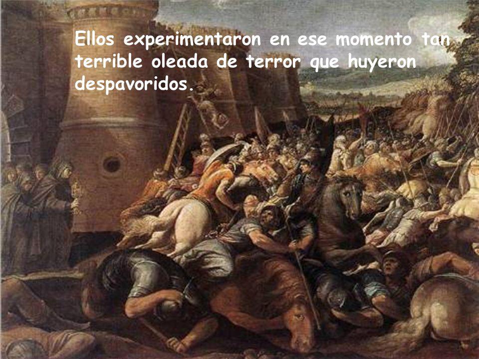 Ellos experimentaron en ese momento tan terrible oleada de terror que huyeron despavoridos.