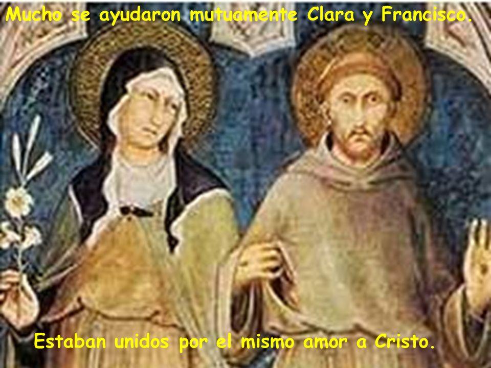 Mucho se ayudaron mutuamente Clara y Francisco.