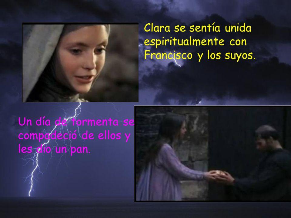 Clara se sentía unida espiritualmente con Francisco y los suyos.
