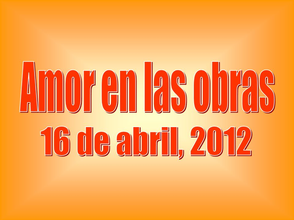 Amor en las obras 16 de abril, 2012
