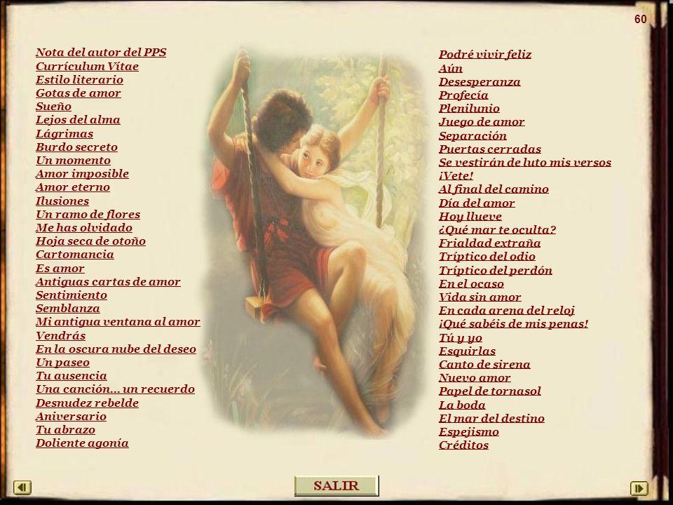 60 Nota del autor del PPS. Currículum Vítae. Estilo literario. Gotas de amor. Sueño. Lejos del alma.