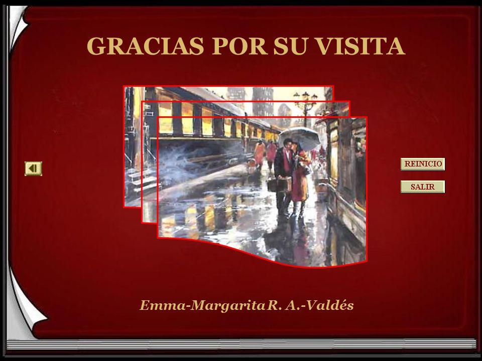 GRACIAS POR SU VISITA Emma-Margarita R. A.-Valdés