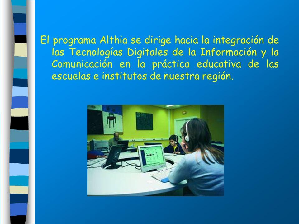 El programa Althia se dirige hacia la integración de las Tecnologías Digitales de la Información y la Comunicación en la práctica educativa de las escuelas e institutos de nuestra región.