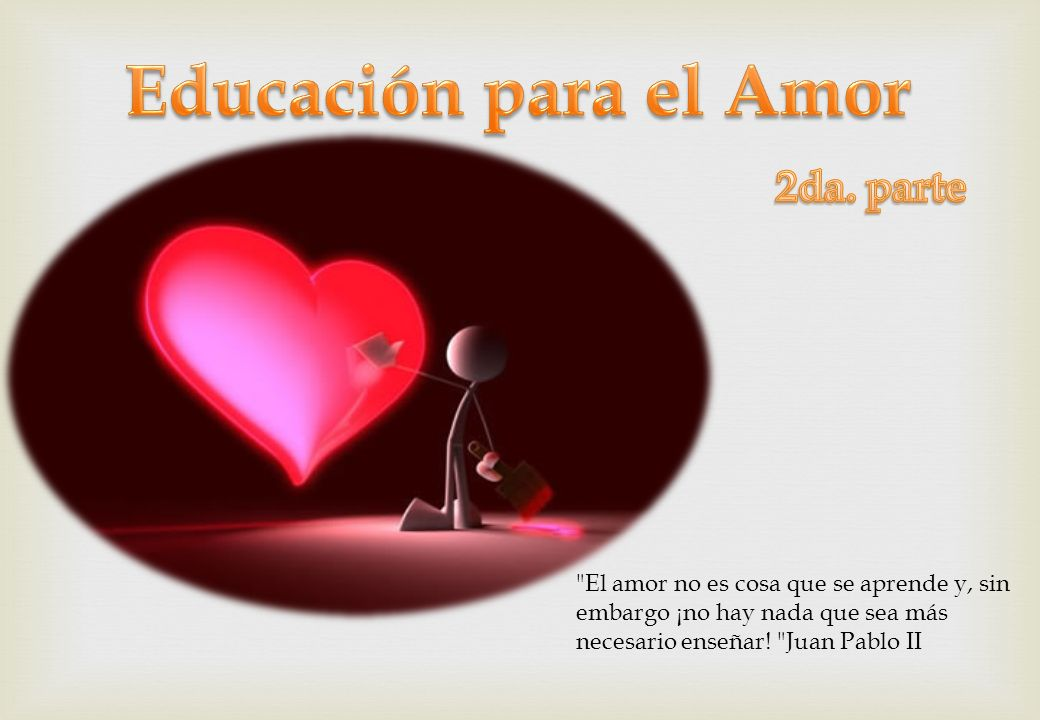 Educación para el Amor 2da. parte