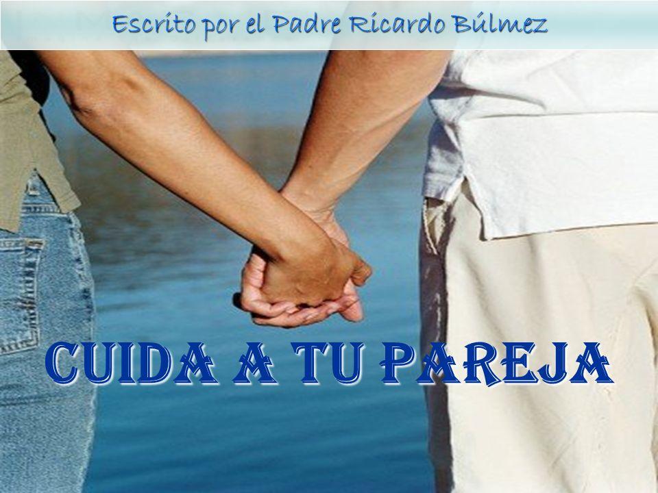 Escrito por el Padre Ricardo Búlmez