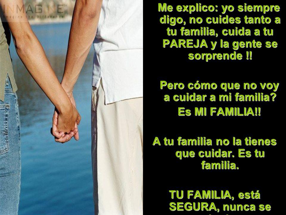 Pero cómo que no voy a cuidar a mi familia Es MI FAMILIA!!