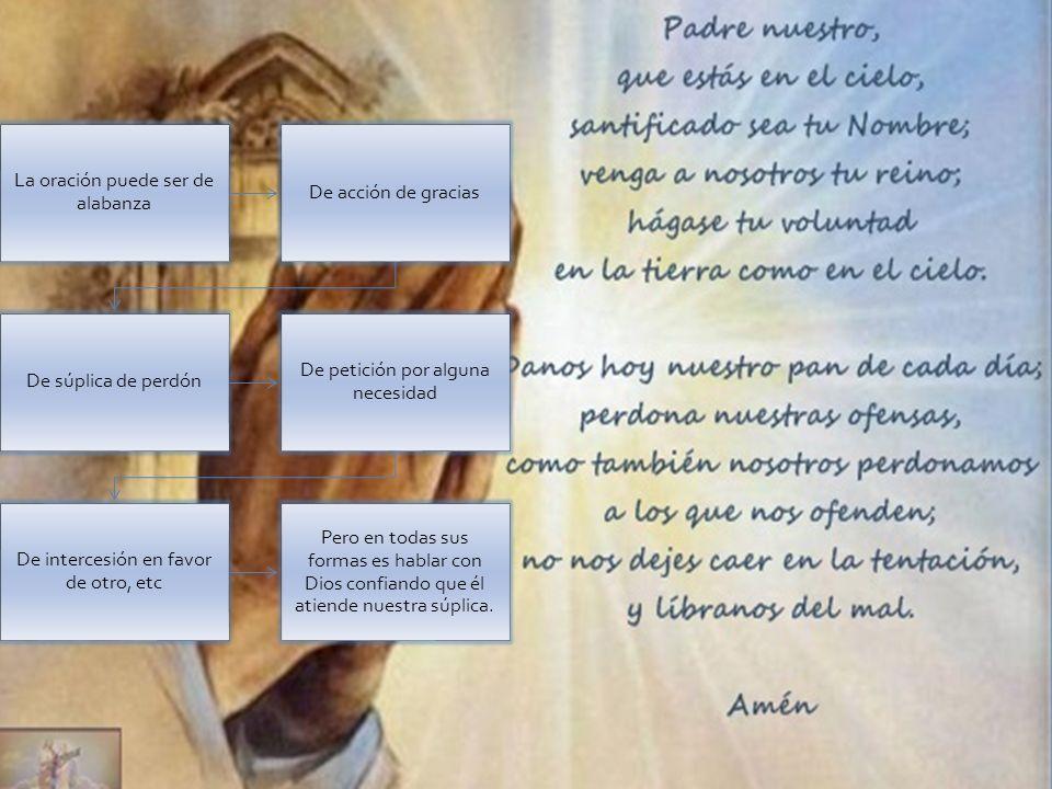 La oración puede ser de alabanza De acción de gracias