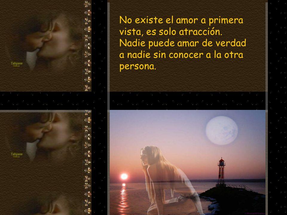 No existe el amor a primera vista, es solo atracción