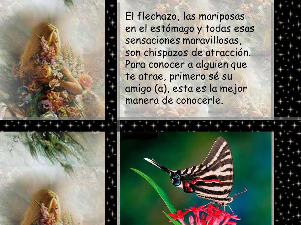 El flechazo, las mariposas en el estómago y todas esas sensaciones maravillosas, son chispazos de atracción.